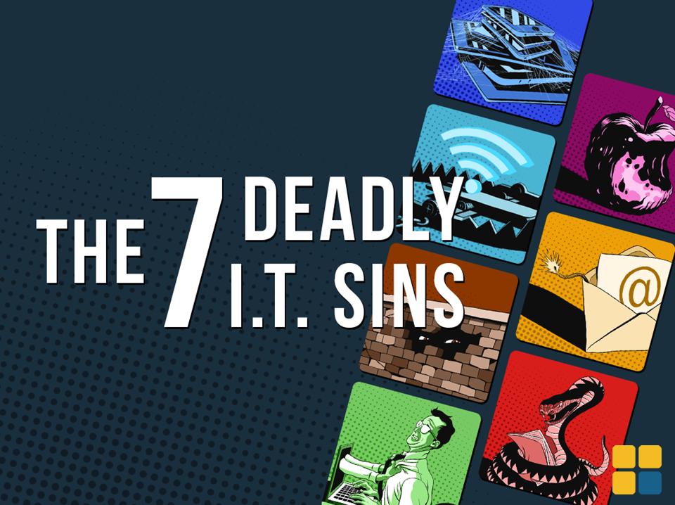 Os 7 pecados capitais em TI
